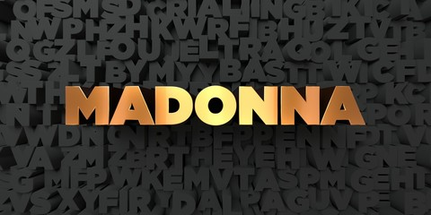 Madonna - Gold text on black background - 3D rendered royalty free stock picture. This image can be used for an online website banner ad or a print postcard.