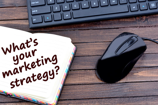 Question What's your marketing strategy