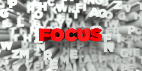 FOCUS -  Red text on typography background - 3D rendered royalty free stock image. This image can be used for an online website banner ad or a print postcard.