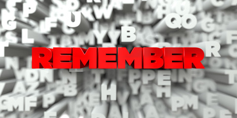 REMEMBER -  Red text on typography background - 3D rendered royalty free stock image. This image can be used for an online website banner ad or a print postcard.