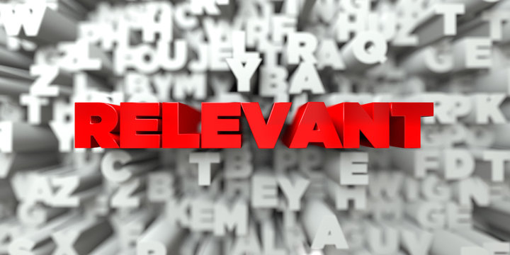 RELEVANT -  Red text on typography background - 3D rendered royalty free stock image. This image can be used for an online website banner ad or a print postcard.