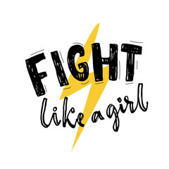 Fight like a girl typography poster with yellow thunderbolt sign. Feminism slogan. Vector lettering