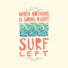 when nothing is going right - surf left. surfing print.