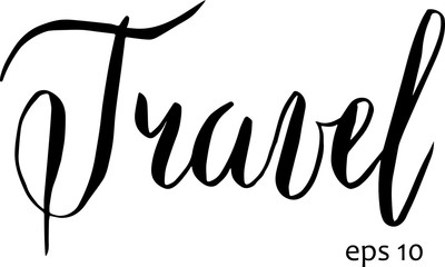 Travel in vector. Calligraphy postcard or poster graphic design lettering element. Hand written calligraphy style postcard.