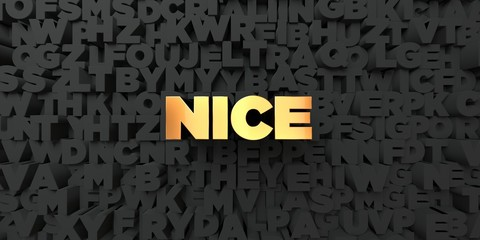 Nice - Gold text on black background - 3D rendered royalty free stock picture. This image can be used for an online website banner ad or a print postcard.