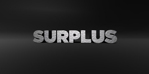 SURPLUS - hammered metal finish text on black studio - 3D rendered royalty free stock photo. This image can be used for an online website banner ad or a print postcard.