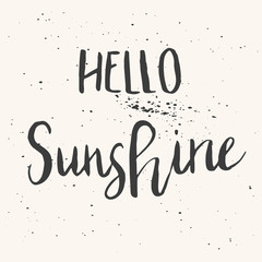 Unique hand drawn lettering poster with a phrase Hello Sunshine. Vector art for save the date card, wedding invitation, cover, poster, apparel design, postcard, mug or valentine's day card.