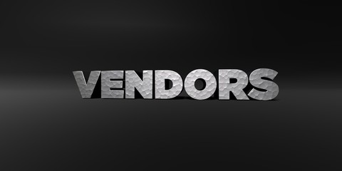 VENDORS - hammered metal finish text on black studio - 3D rendered royalty free stock photo. This image can be used for an online website banner ad or a print postcard.