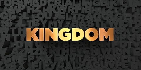 Kingdom - Gold text on black background - 3D rendered royalty free stock picture. This image can be used for an online website banner ad or a print postcard. Wall mural