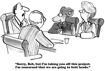 Black and white business cartoon about a boss taking a business ram off a project, they may 'butt heads'.