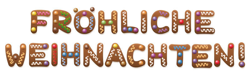 Happy Christmas in german - Fröhliche Weihnachten - written with gingerbread cookie letters.