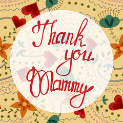Thank you Mammy lettering onfloral baclground