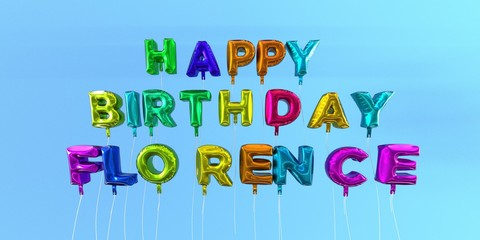 Happy Birthday Florence card with balloon text - 3D rendered stock image. This image can be used for a eCard or a print postcard.