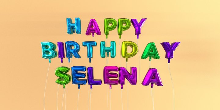 Happy Birthday Selena card with balloon text - 3D rendered stock image. This image can be used for a eCard or a print postcard.