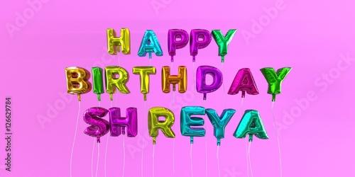 Happy Birthday Shreya Card With Balloon Text