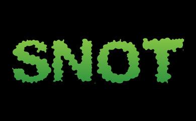 Snot. Green slime letters. Booger slippery lettering. Snvel typo