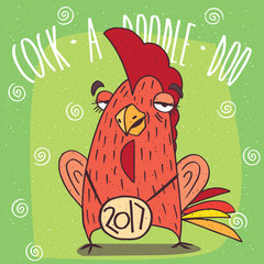 Cartoon drunken cock or rooster with the logo 2017, stands and has covered eyes on green background. Cock a doodle doo lettering