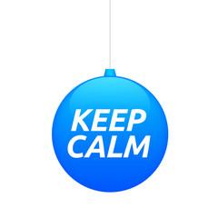 Isolated christmas ball with    the text KEEP CALM