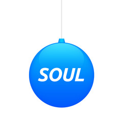 Isolated christmas ball with    the text SOUL