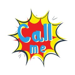 Comic speech bubble. Pop art comic sticker. Call me.