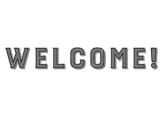 Welcome sign. Vector illustration. Black vintage lettering. Text volume engraving isolated on white background.