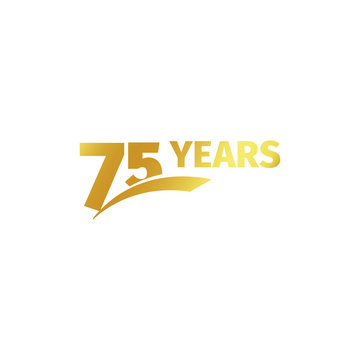 Isolated abstract golden 75th anniversary logo on white background. 75 number logotype. Seventy-five years jubilee celebration icon. Birthday emblem. Vector illustration.
