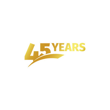 Isolated abstract golden 45th anniversary logo on white background. 45 number logotype. Forty-five years jubilee celebration icon. Birthday emblem. Vector illustration.