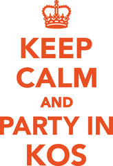 Keep calm and party in kos