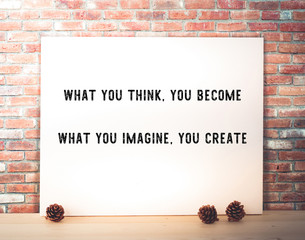 What you think, you become : Motivative quotation