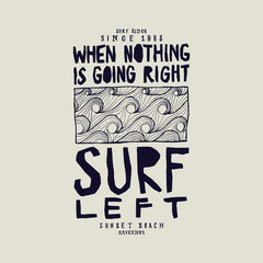 Obraz when nothing is going right - surf left. surfing waves pattern print. vintage quote lettering. - fototapety do salonu