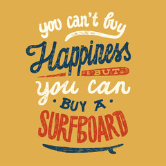 you can not buy happiness but you can buy a surfboard. surfing quote lettering. tropic summer print.