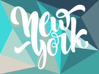 """New York"" lettering. Modern hand lettering on a polygonal backg"