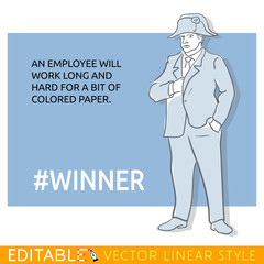 Contemporary Napoleon about an employee. Hashtag winner. Meme card. Editable outline sketch. Stock vector illustration.