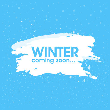 Winter is Coming soon card, lettering, celebration, poster, words. Vector illustration