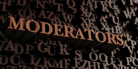 Moderators - Wooden 3D rendered letters/message.  Can be used for an online banner ad or a print postcard.