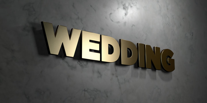 Wedding - Gold sign mounted on glossy marble wall  - 3D rendered royalty free stock illustration. This image can be used for an online website banner ad or a print postcard.