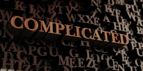 Complicated - Wooden 3D rendered letters/message.  Can be used for an online banner ad or a print postcard.