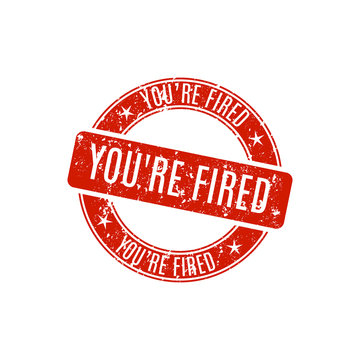 Round stamp you're fired, vector illustration.