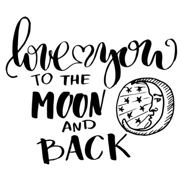 Hand lettering love you to the moon and back inscription isolated on white d background. Can be used for Valentine's day design.