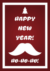 "Postcard of congratulation ""Happy New Year!"" and the text ""Ho-ho-ho!"" Silhouettes of fir and mustache Santa Claus."