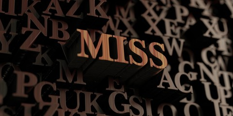 Miss - Wooden 3D rendered letters/message.  Can be used for an online banner ad or a print postcard.