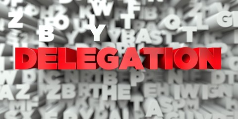 DELEGATION -  Red text on typography background - 3D rendered royalty free stock image. This image can be used for an online website banner ad or a print postcard.