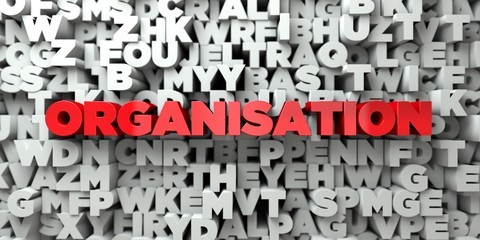 ORGANISATION -  Red text on typography background - 3D rendered royalty free stock image. This image can be used for an online website banner ad or a print postcard.