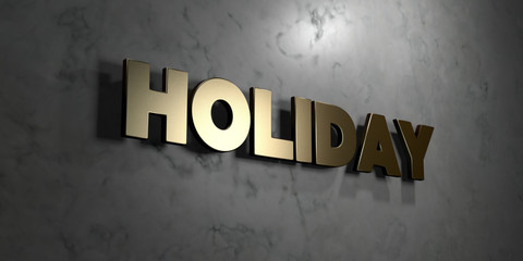 Holiday - Gold sign mounted on glossy marble wall  - 3D rendered royalty free stock illustration. This image can be used for an online website banner ad or a print postcard.