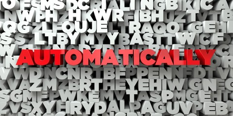 AUTOMATICALLY -  Red text on typography background - 3D rendered royalty free stock image. This image can be used for an online website banner ad or a print postcard.