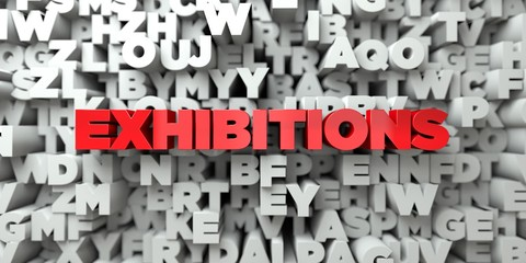 EXHIBITIONS -  Red text on typography background - 3D rendered royalty free stock image. This image can be used for an online website banner ad or a print postcard.