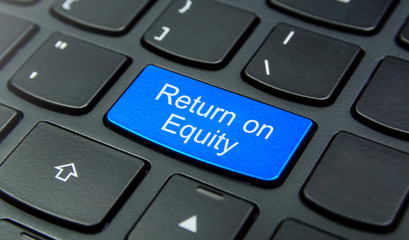 Business Concept: Close-up the Return on Equity button on the keyboard and have Azure, Cyan, Blue, Sky color button isolate black keyboard