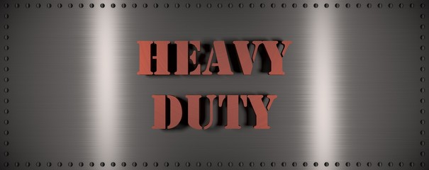 "Words ""Heavy Duty"", on a metallic plate (3d Rendering)"