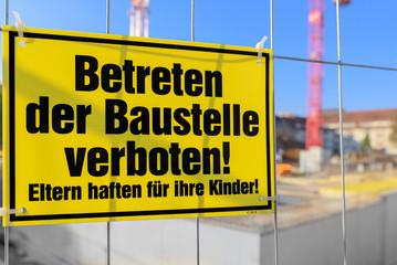 Baustelle - Betreten verboten
