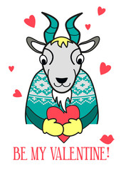 Be my Valentine card. Vector goat in a sweater with heart. Funny illustration for s day